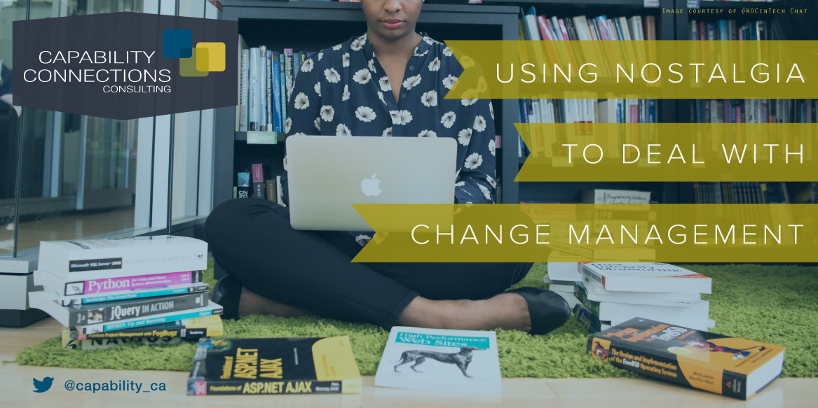 Using Nostalgia to Deal with Change Management. Image courtesy of #WOCinTech Chat
